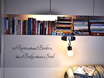 Amazoncom A Room Without Books Is Like A Body Without A Soul - Vinyl wall decals books