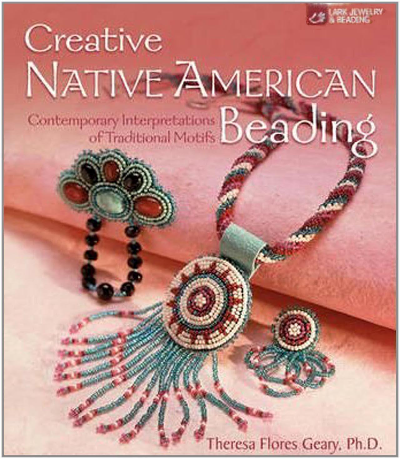 Creative Native American Beading Contemporary Interpretations Of