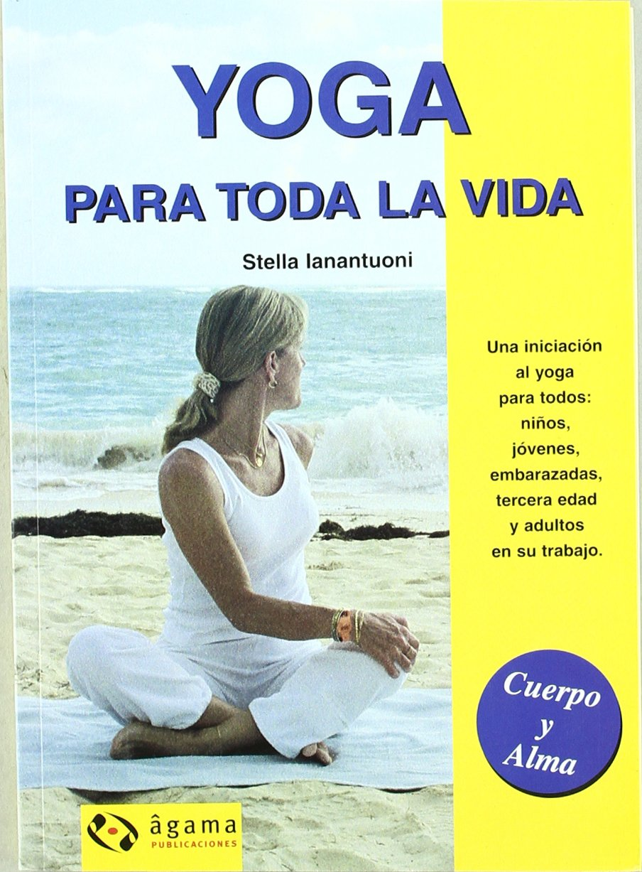 Yoga Para Toda La Vida / Yoga for Life (Cuerpo Y Alma / Body ...