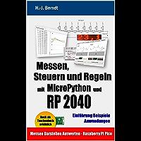Messen, Steuern und Regeln mit MicroPython und RP2040 (German Edition)