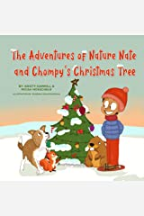 The Adventures of Nature Nate and Chompy's Christmas Tree: Holistic Thinking Kids Kindle Edition