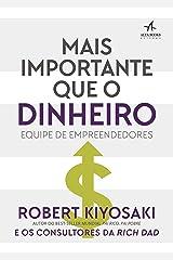 Mais Importante que o Dinheiro (Pai Rico) eBook Kindle