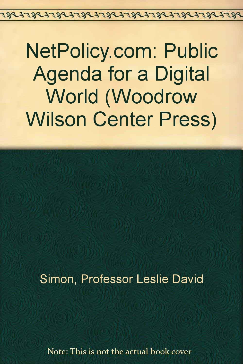 NetPolicy.com: Public Agenda for a Digital World (Woodrow ...