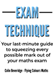 Exam Technique: Your last-minute guide to squeezing every possible mark out of your maths exam