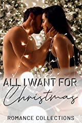 All I Want for Christmas: A Limited Edition Collection of Winter & Holiday Romances Kindle Edition