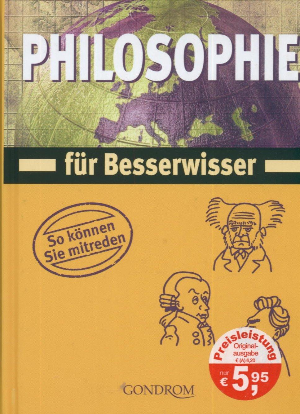 Philosophie für Besserwisser: So können Sie mitreden