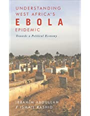 Understanding West Africa's Ebola Epidemic: Towards a Political Economy (Security and Society in Africa)