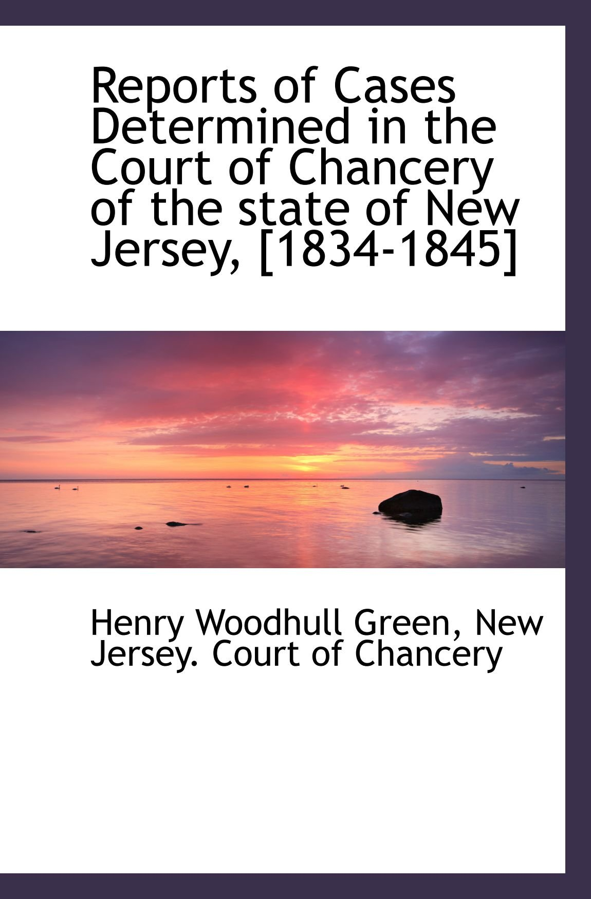 Reports of Cases Determined in the Court of Chancery of the state of New Jersey, [1834-1845] PDF