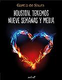 Houston, tenemos nueve semanas y media (Volumen independiente)