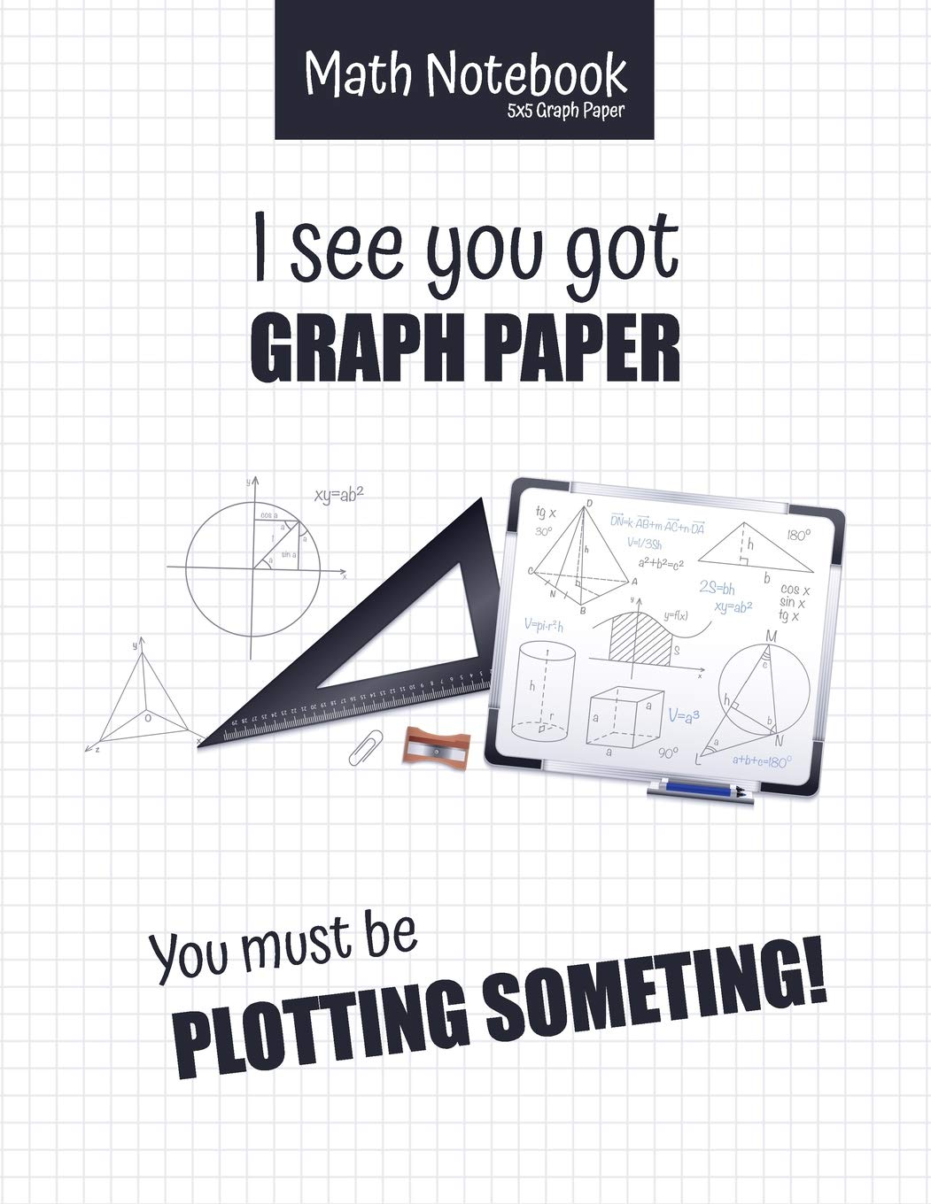 Math Notebook | 5x5 Graph Paper I see you got GRAPH PAPER | You ...