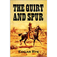 The Quirt and Spur: Vanishing Shadows of the Texas Frontier (1909)