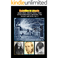 NEW Maria Orsic, Nikola Tesla, Their Extraterrestrials Messages, The Occult And UFOs (Aliens, UFOs and the Occult Book 2)