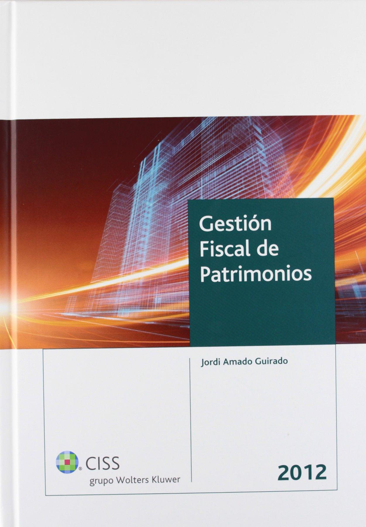 Gestión fiscal de patrimonios 2012: Amazon.es: Jordi Amado Guirado: Libros