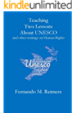 Teaching Two Lessons About Unesco and other writings on Human Rights (English Edition)