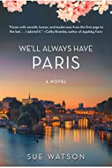 We'll Always Have Paris: A Novel Kindle Edition