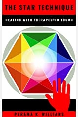 The Star Technique: Healing with Therapeutic Touch (Training Program Level Book 1) Kindle Edition