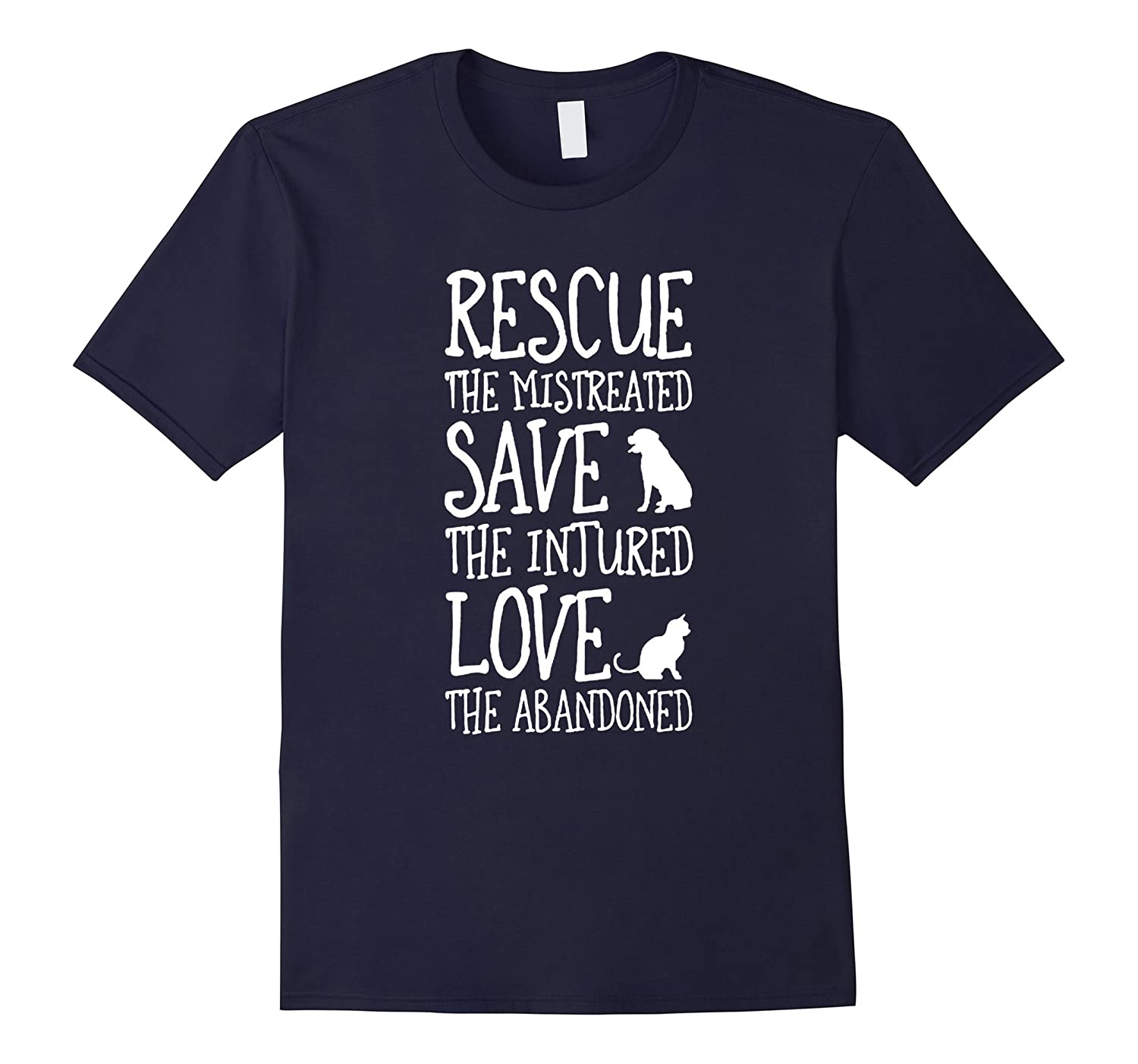 Rescue The Mistreated Save The Injured Love The Abandoned T-Vaci