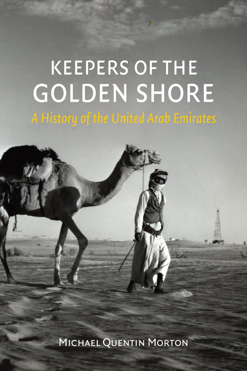 Download Keepers of the Golden Shore: A History of the United Arab Emirates PDF