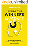 Living The Winner's Mindset: Proven Strategies to Win Cars and Cash Through Contests and Sweepstakes