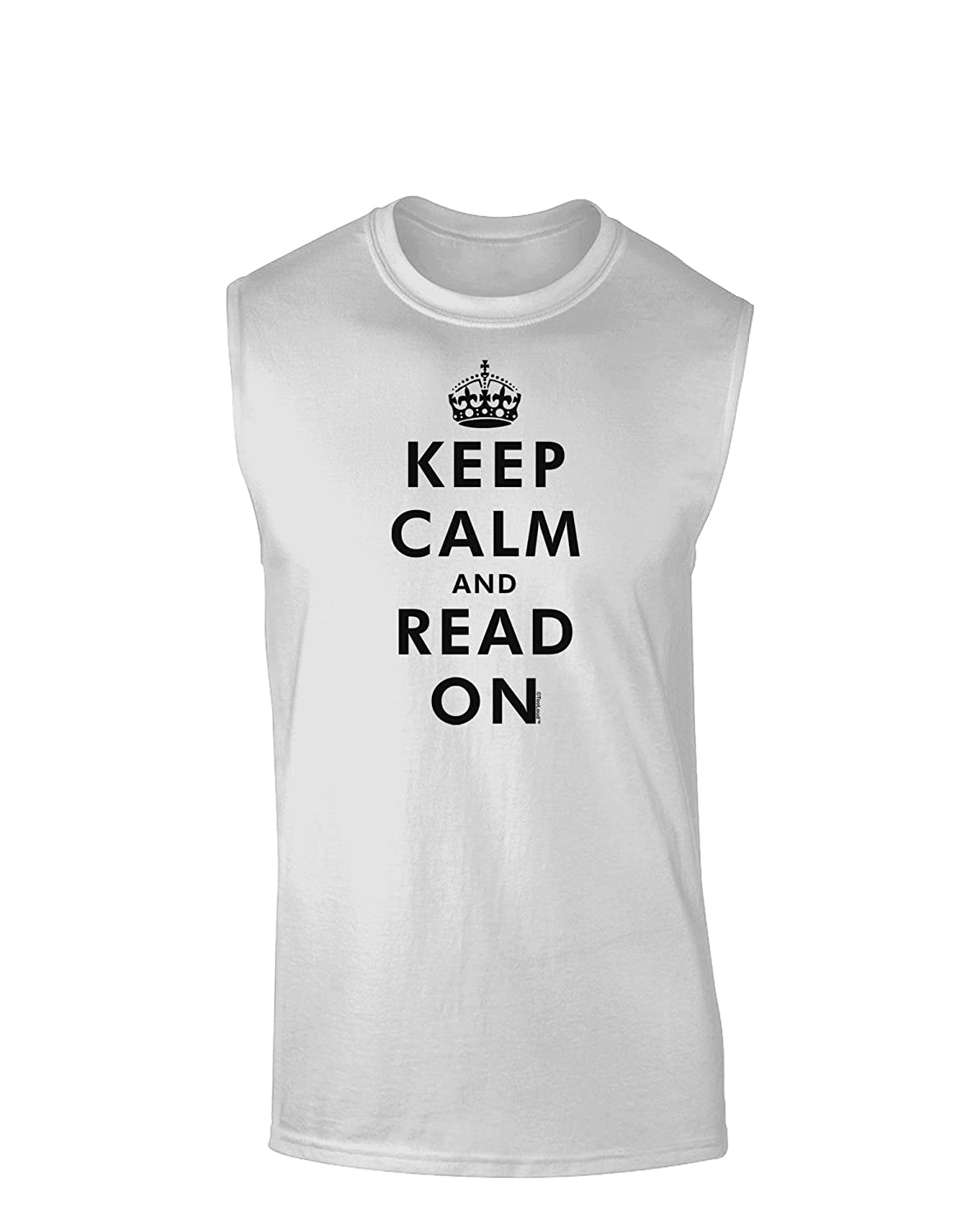 TooLoud Keep Calm and Read On Muscle Shirt