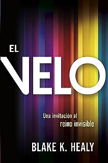 El velo / The Veil: Una invitación al reino invisible (Spanish Edition)