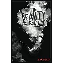 The Beauty of Failure Sep 29, 2017