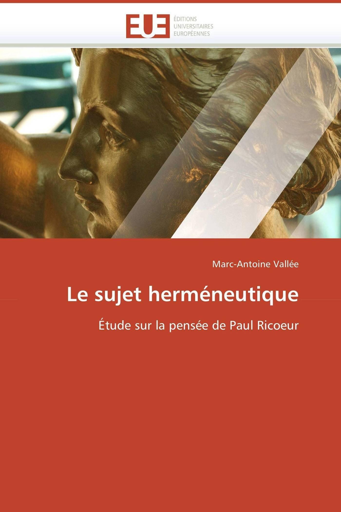 Le sujet herméneutique: Étude sur la pensée de Paul Ricoeur (Omn.Univ.Europ.) (French Edition) (French) Paperback – July 5, 2010
