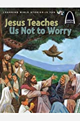 Jesus Teaches Us Not to Worry (Arch Books) Kindle Edition
