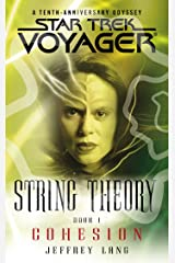 Star Trek: Voyager: String Theory #1: Cohesion (Star Trek Voyager) Kindle Edition