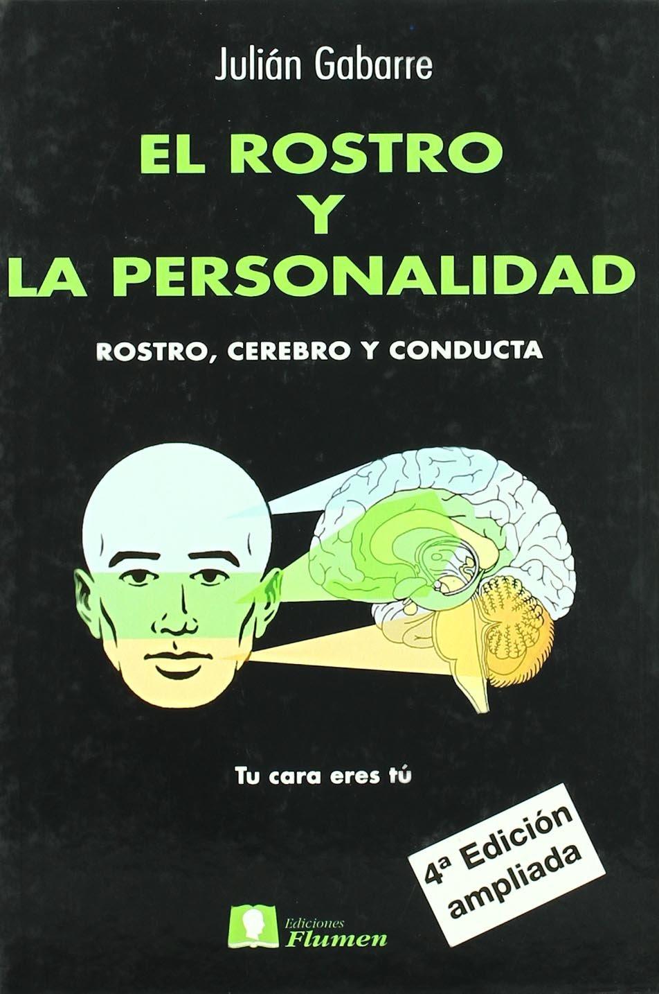 El rostro y la personalidad rostro cerebro y conducta 4 ed amazon es julian gabarre libros