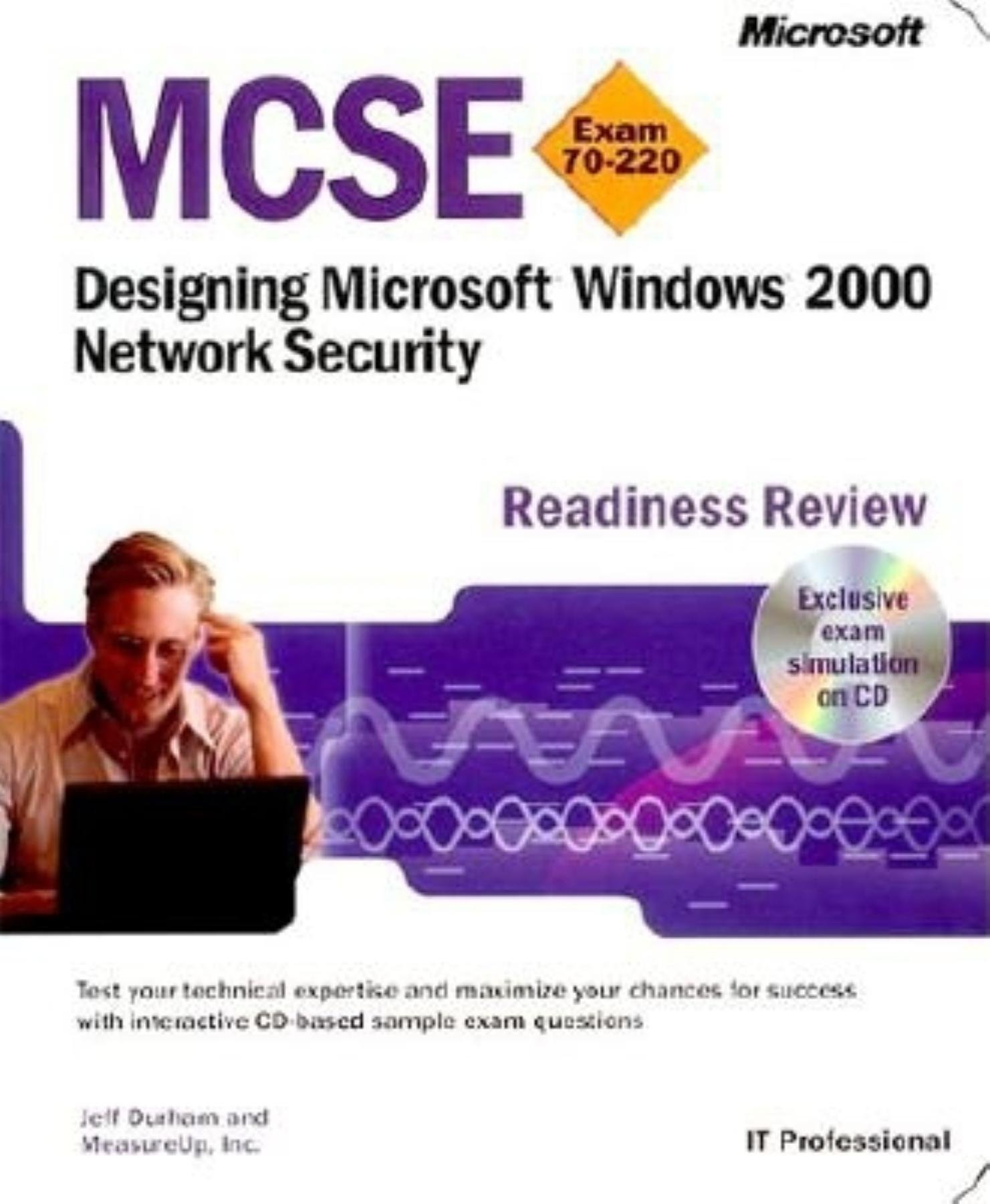 Mcse Designing Microsoft Windows 2000 Network Security Readiness