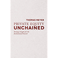 Private Equity Unchained: Strategy Insights for the Institutional Investor (English Edition)