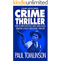 Crime Thriller: How to Write Detective, Noir, Caper & Heist, Gangster, & Police Procedural Thrillers (Genre Writer Book 3) (English Edition)