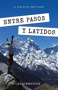 Entre pasos y latidos: El plan de no tener planes (Spanish Edition)