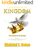 Divine Secrets of The Kingdom: The journey to my destiny