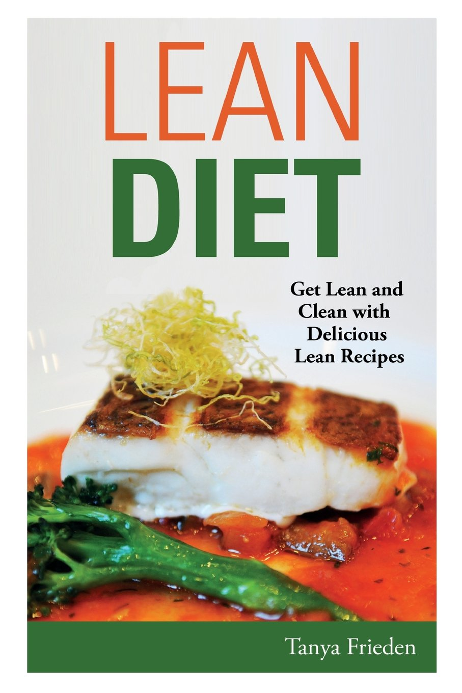 Download Lean Diet: Get Lean and Clean with Delicious Lean Recipes pdf