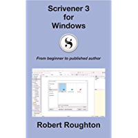 Scrivener 3 for Windows: From beginner to published author (Scrivener 3 - from beginner to published author) (English…