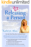 Releasing a Person: Fast Recovery from Heartbreak, a Breakup or Divorce (Love Attraction #1) (Love Attraction Series)