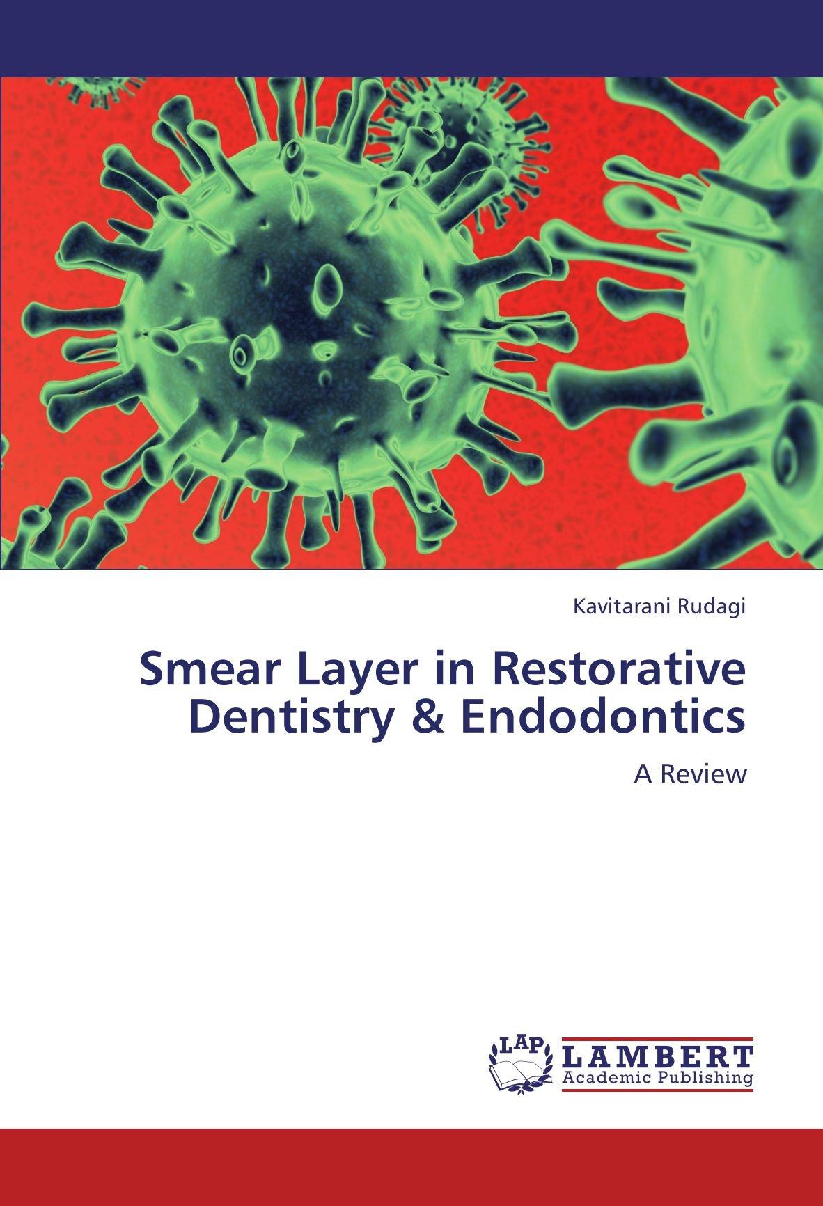 Smear Layer in Restorative Dentistry & Endodontics: A Review
