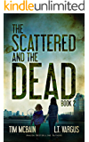 The Scattered and the Dead (Book 2.0): Post Apocalyptic Fiction