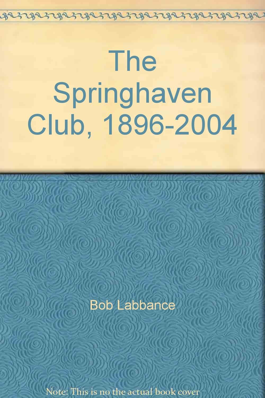 The Springhaven Club, 1896-2004 pdf