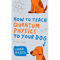 How to Teach Quantum Physics to Your Dog