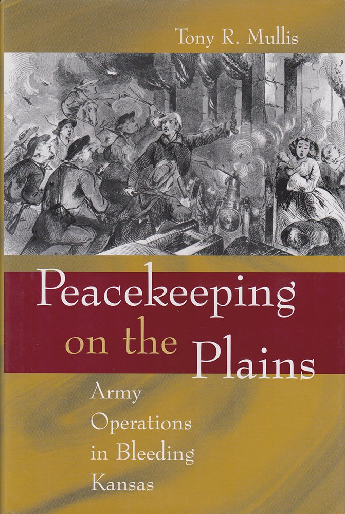 Download Peacekeeping on the Plains: Army Operations in Bleeding Kansas (Shades of Blue and Gray) pdf