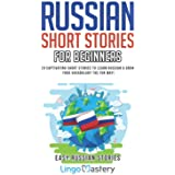 Russian Short Stories For Beginners: 20 Captivating Short Stories to Learn Russian & Grow Your Vocabulary the Fun Way! (Easy