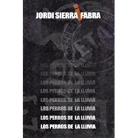 Los perros de la lluvia (Spanish Edition)