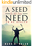 A Seed Is All You Need: to be healed