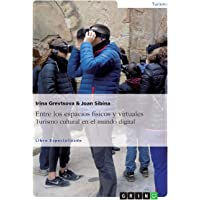Entre los espacios físicos y virtuales. Turismo cultural en el mundo digital