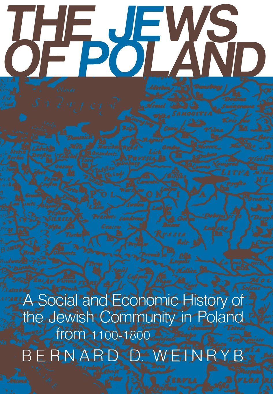The Jews of Poland: A Social and Economic History of the Jewish Community in Poland from 1100 to 1800