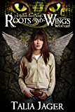Roots and Wings (The Gifted Teens Series Book 2)
