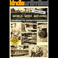World - Wide - Welding: Handbook for welders everywhere